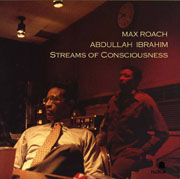 Max Roach/Abdullah Ibrahim: Streams of Consciousness